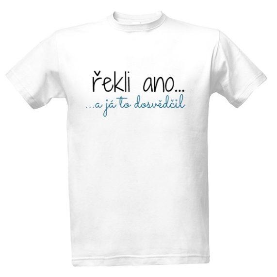 """Svatební tričko s nápisem """"řekli ano"""" pro svědka"""