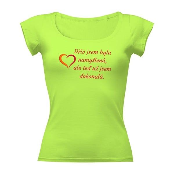 """Tričko s nápisem """"teď jsem dokonalá"""" nejen pro nevěstu"""