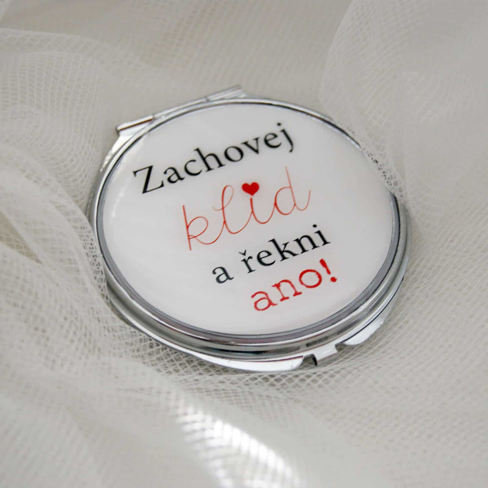"""Dárek na rozlučku se svobodou pro nevěstu - zrcátko """"Zachovej klid a řekni ano"""""""